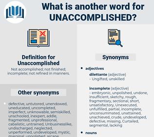 Unaccomplished, synonym Unaccomplished, another word for Unaccomplished, words like Unaccomplished, thesaurus Unaccomplished