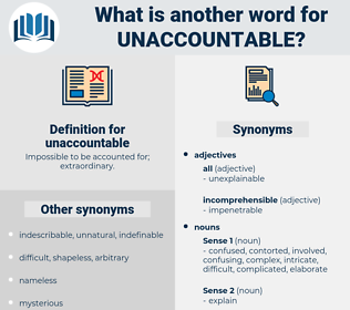 unaccountable, synonym unaccountable, another word for unaccountable, words like unaccountable, thesaurus unaccountable
