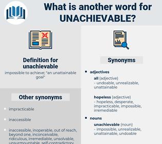 unachievable, synonym unachievable, another word for unachievable, words like unachievable, thesaurus unachievable