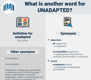 unadapted, synonym unadapted, another word for unadapted, words like unadapted, thesaurus unadapted