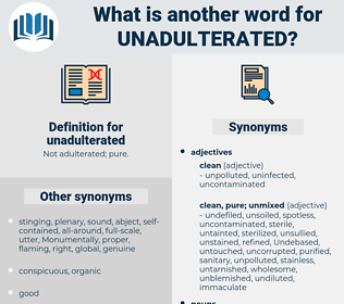 unadulterated, synonym unadulterated, another word for unadulterated, words like unadulterated, thesaurus unadulterated