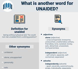 unaided, synonym unaided, another word for unaided, words like unaided, thesaurus unaided