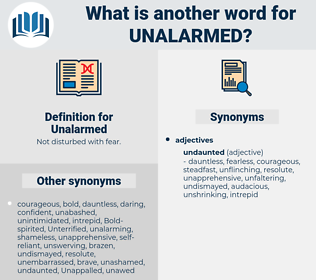 Unalarmed, synonym Unalarmed, another word for Unalarmed, words like Unalarmed, thesaurus Unalarmed