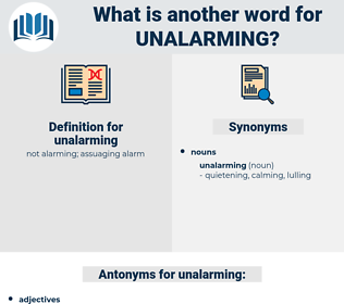 unalarming, synonym unalarming, another word for unalarming, words like unalarming, thesaurus unalarming