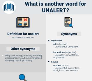 unalert, synonym unalert, another word for unalert, words like unalert, thesaurus unalert