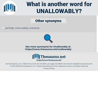 unallowably, synonym unallowably, another word for unallowably, words like unallowably, thesaurus unallowably
