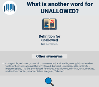 unallowed, synonym unallowed, another word for unallowed, words like unallowed, thesaurus unallowed