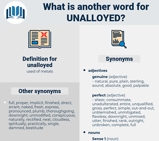 unalloyed, synonym unalloyed, another word for unalloyed, words like unalloyed, thesaurus unalloyed