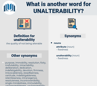 unalterability, synonym unalterability, another word for unalterability, words like unalterability, thesaurus unalterability