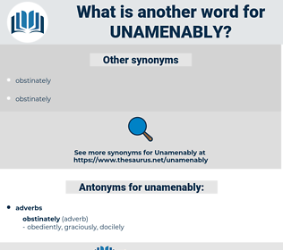 unamenably, synonym unamenably, another word for unamenably, words like unamenably, thesaurus unamenably