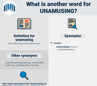 unamusing, synonym unamusing, another word for unamusing, words like unamusing, thesaurus unamusing