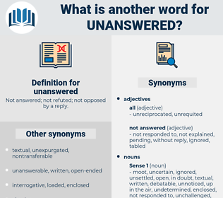 unanswered, synonym unanswered, another word for unanswered, words like unanswered, thesaurus unanswered