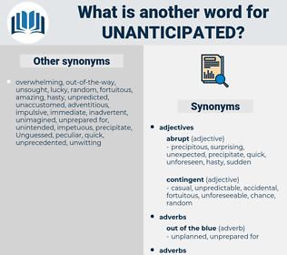 unanticipated, synonym unanticipated, another word for unanticipated, words like unanticipated, thesaurus unanticipated