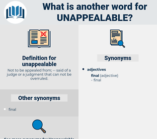 unappealable, synonym unappealable, another word for unappealable, words like unappealable, thesaurus unappealable
