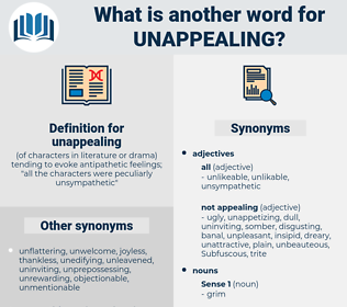 unappealing, synonym unappealing, another word for unappealing, words like unappealing, thesaurus unappealing