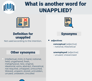 unapplied, synonym unapplied, another word for unapplied, words like unapplied, thesaurus unapplied