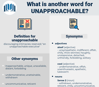 unapproachable, synonym unapproachable, another word for unapproachable, words like unapproachable, thesaurus unapproachable
