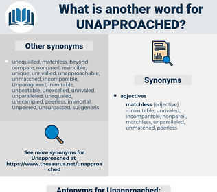 Unapproached, synonym Unapproached, another word for Unapproached, words like Unapproached, thesaurus Unapproached