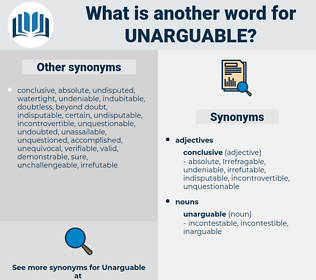 unarguable, synonym unarguable, another word for unarguable, words like unarguable, thesaurus unarguable