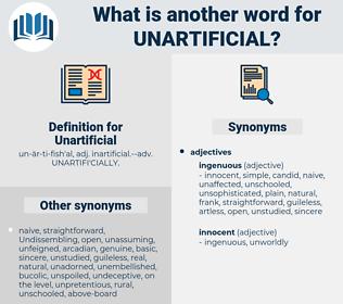 Unartificial, synonym Unartificial, another word for Unartificial, words like Unartificial, thesaurus Unartificial