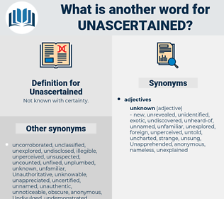 Unascertained, synonym Unascertained, another word for Unascertained, words like Unascertained, thesaurus Unascertained