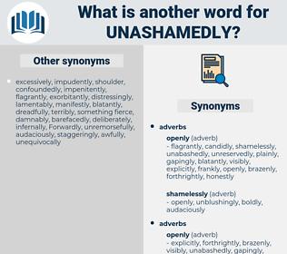 unashamedly, synonym unashamedly, another word for unashamedly, words like unashamedly, thesaurus unashamedly