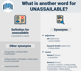 unassailable, synonym unassailable, another word for unassailable, words like unassailable, thesaurus unassailable