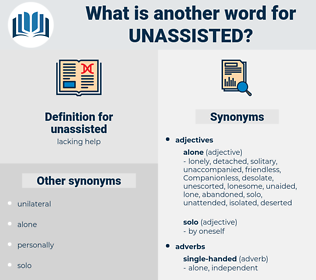 unassisted, synonym unassisted, another word for unassisted, words like unassisted, thesaurus unassisted