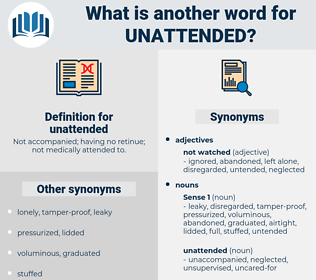 unattended, synonym unattended, another word for unattended, words like unattended, thesaurus unattended