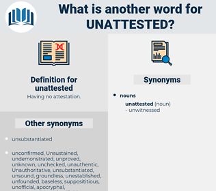 unattested, synonym unattested, another word for unattested, words like unattested, thesaurus unattested