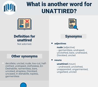 unattired, synonym unattired, another word for unattired, words like unattired, thesaurus unattired