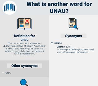 unau, synonym unau, another word for unau, words like unau, thesaurus unau