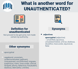 unauthenticated, synonym unauthenticated, another word for unauthenticated, words like unauthenticated, thesaurus unauthenticated