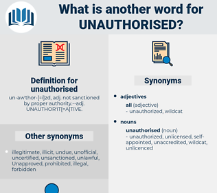 unauthorised, synonym unauthorised, another word for unauthorised, words like unauthorised, thesaurus unauthorised