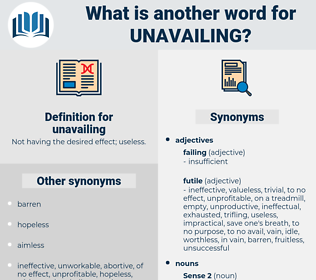unavailing, synonym unavailing, another word for unavailing, words like unavailing, thesaurus unavailing