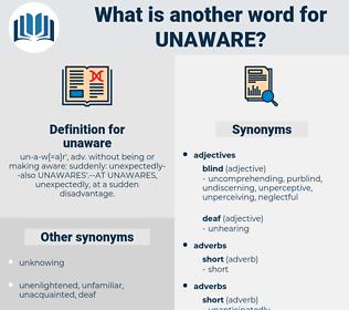 unaware, synonym unaware, another word for unaware, words like unaware, thesaurus unaware