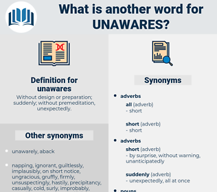 unawares, synonym unawares, another word for unawares, words like unawares, thesaurus unawares