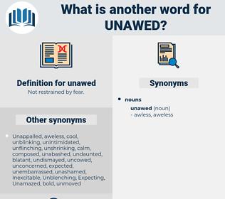 unawed, synonym unawed, another word for unawed, words like unawed, thesaurus unawed