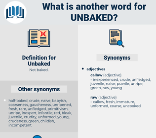 Unbaked, synonym Unbaked, another word for Unbaked, words like Unbaked, thesaurus Unbaked