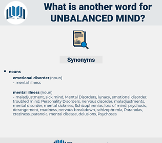 unbalanced mind, synonym unbalanced mind, another word for unbalanced mind, words like unbalanced mind, thesaurus unbalanced mind