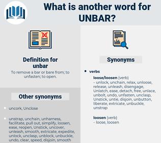 unbar, synonym unbar, another word for unbar, words like unbar, thesaurus unbar