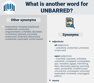 unbarred, synonym unbarred, another word for unbarred, words like unbarred, thesaurus unbarred