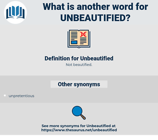 Unbeautified, synonym Unbeautified, another word for Unbeautified, words like Unbeautified, thesaurus Unbeautified