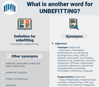 unbefitting, synonym unbefitting, another word for unbefitting, words like unbefitting, thesaurus unbefitting