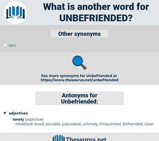 Unbefriended, synonym Unbefriended, another word for Unbefriended, words like Unbefriended, thesaurus Unbefriended