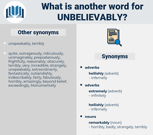 unbelievably, synonym unbelievably, another word for unbelievably, words like unbelievably, thesaurus unbelievably