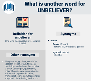 unbeliever, synonym unbeliever, another word for unbeliever, words like unbeliever, thesaurus unbeliever