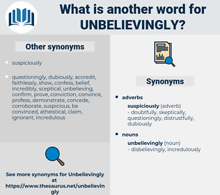 unbelievingly, synonym unbelievingly, another word for unbelievingly, words like unbelievingly, thesaurus unbelievingly