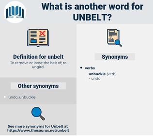 unbelt, synonym unbelt, another word for unbelt, words like unbelt, thesaurus unbelt