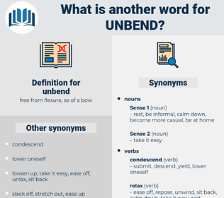 unbend, synonym unbend, another word for unbend, words like unbend, thesaurus unbend